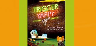 Trigger Yappy is Diana Orgain's new dog mystery.