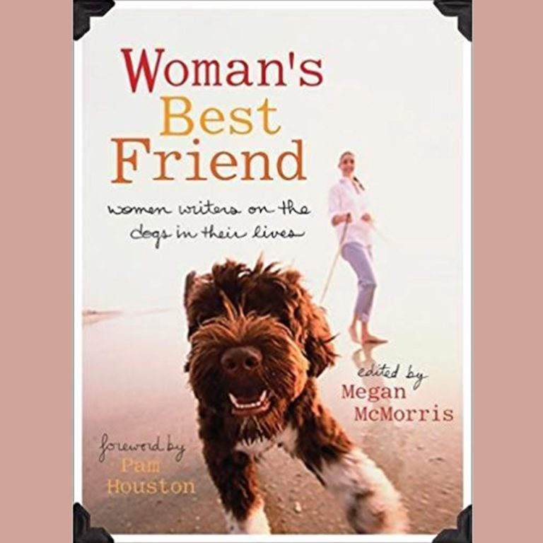 Women's best friends: Essays about dogs